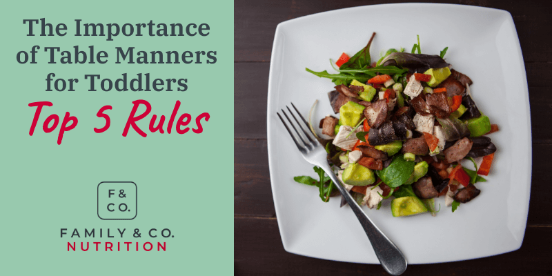 The Importance of Table Manners for Toddlers: Top 5 Rules