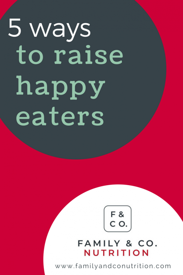 5 effective tips for raising happy eaters
