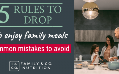 5 food rules to drop in order to have more relaxed family meals